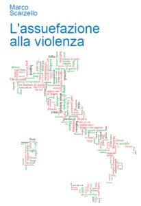 L'assuefazione alla violenza - Marco Scarzello