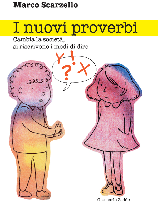 """I nuovi proverbi"""" di Marco Scarzello"""